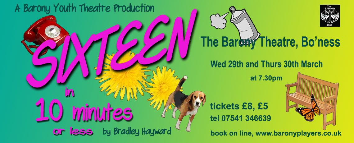 Sixteen in 10 minutes or less – Barony Youth Theatre